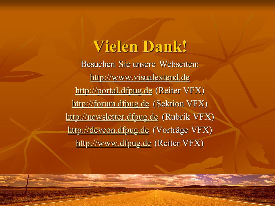 Vielen Dank! Besuchen Sie unsere Webseiten: http://www.visualextend.de http://portal.dfpug.dehttp://portal.dfpug.de (Reiter VFX) http://portal.dfpug.d