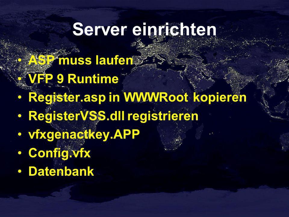 Server einrichten ASP muss laufen VFP 9 Runtime Register.asp in WWWRoot kopieren RegisterVSS.dll registrieren vfxgenactkey.APP Config.vfx Datenbank