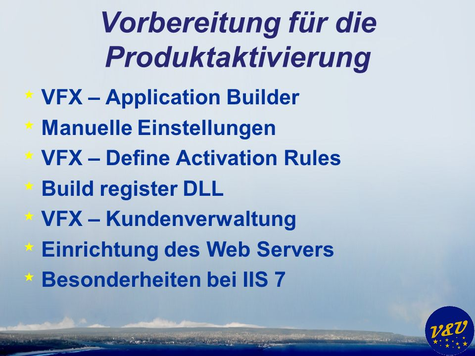 Vorbereitung für die Produktaktivierung * VFX – Application Builder * Manuelle Einstellungen * VFX – Define Activation Rules * Build register DLL * VF
