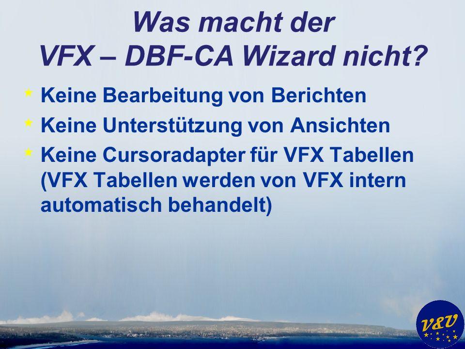 Was macht der VFX – DBF-CA Wizard nicht.
