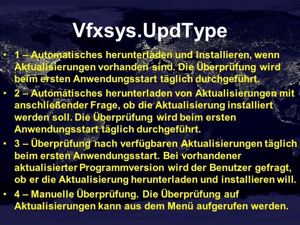 Vfxsys.UpdType 1 – Automatisches herunterladen und installieren, wenn Aktualisierungen vorhanden sind. Die Überprüfung wird beim ersten Anwendungsstar