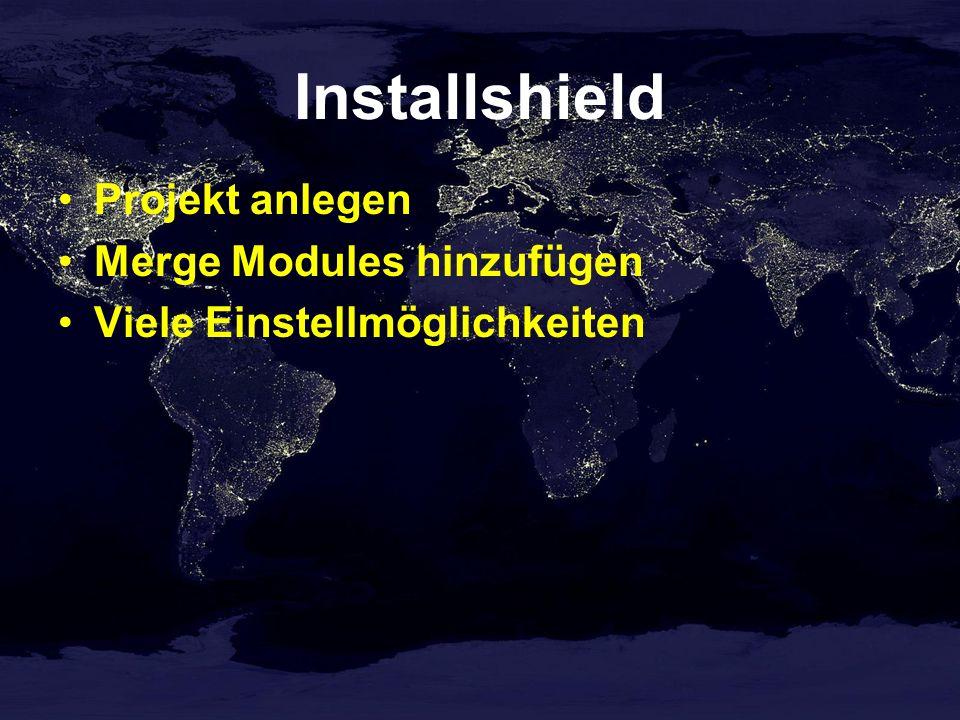 Installshield Projekt anlegen Merge Modules hinzufügen Viele Einstellmöglichkeiten