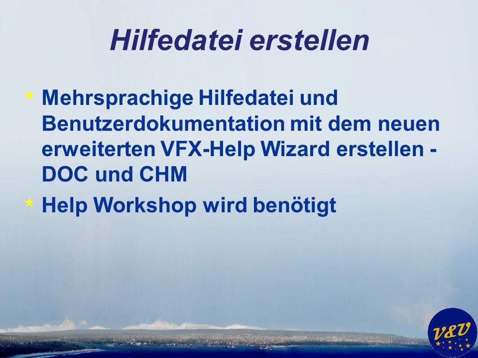 Hilfedatei erstellen * Mehrsprachige Hilfedatei und Benutzerdokumentation mit dem neuen erweiterten VFX-Help Wizard erstellen - DOC und CHM * Help Workshop wird benötigt