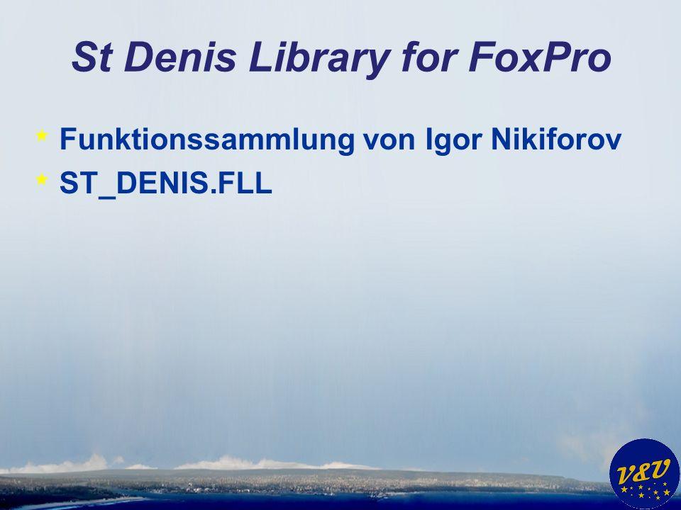 St Denis Library for FoxPro * Funktionssammlung von Igor Nikiforov * ST_DENIS.FLL