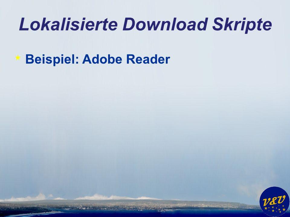 Lokalisierte Download Skripte * Beispiel: Adobe Reader