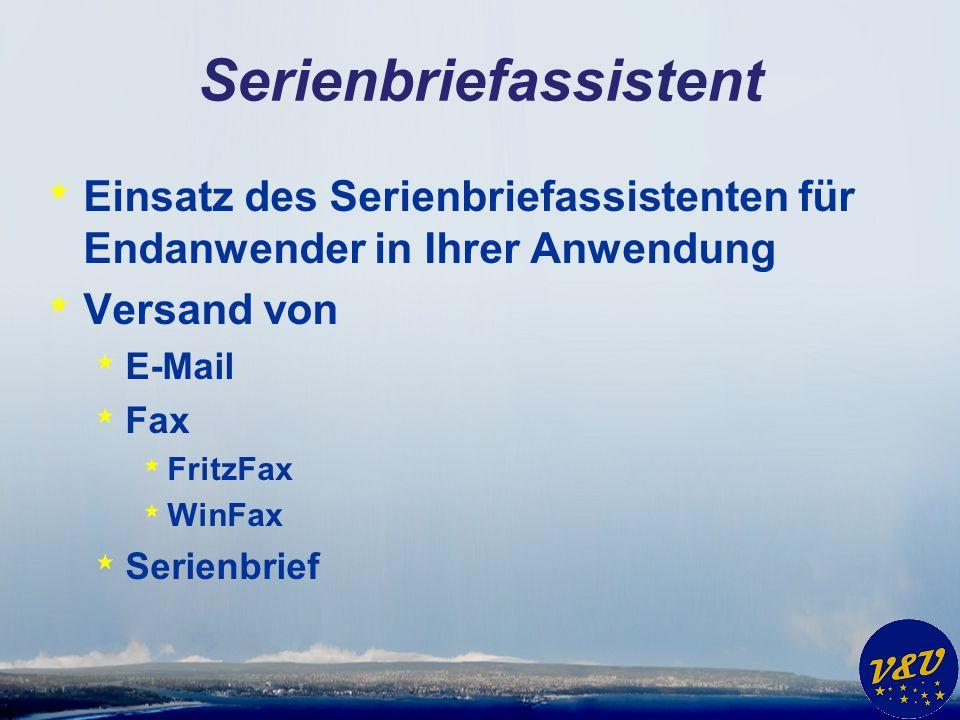 Serienbriefassistent * Einsatz des Serienbriefassistenten für Endanwender in Ihrer Anwendung * Versand von * E-Mail * Fax * FritzFax * WinFax * Serien
