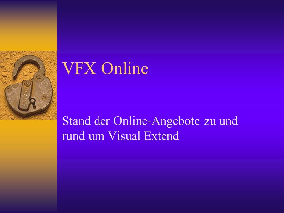 VFX Online Stand der Online-Angebote zu und rund um Visual Extend