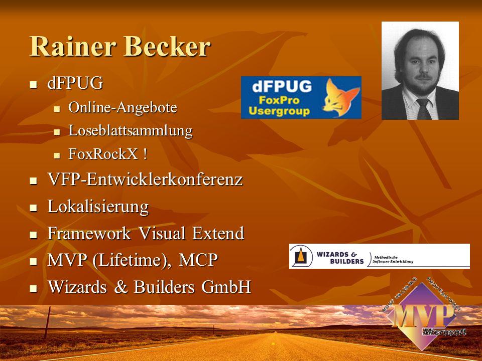 Rainer Becker dFPUG dFPUG Online-Angebote Online-Angebote Loseblattsammlung Loseblattsammlung FoxRockX ! FoxRockX ! VFP-Entwicklerkonferenz VFP-Entwic