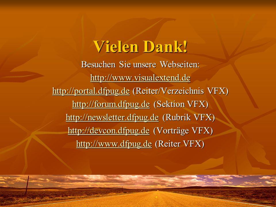 Vielen Dank! Besuchen Sie unsere Webseiten: http://www.visualextend.de http://portal.dfpug.dehttp://portal.dfpug.de (Reiter/Verzeichnis VFX) http://po