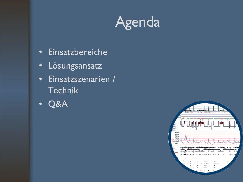 Agenda Einsatzbereiche Lösungsansatz Einsatzszenarien / Technik Q&A