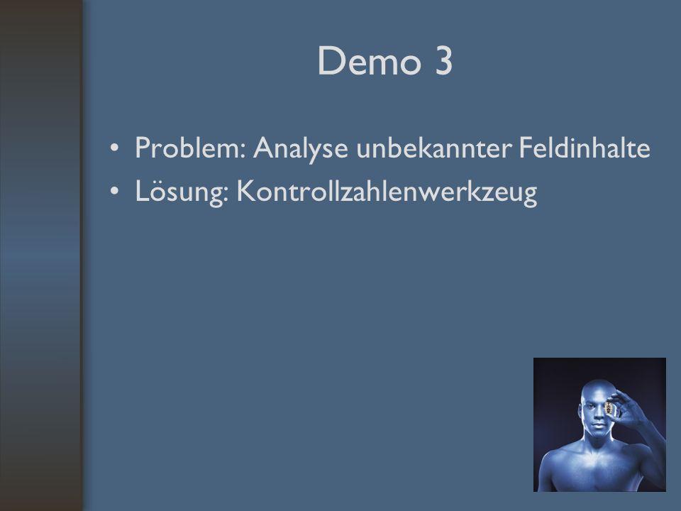 Demo 3 Problem: Analyse unbekannter Feldinhalte Lösung: Kontrollzahlenwerkzeug