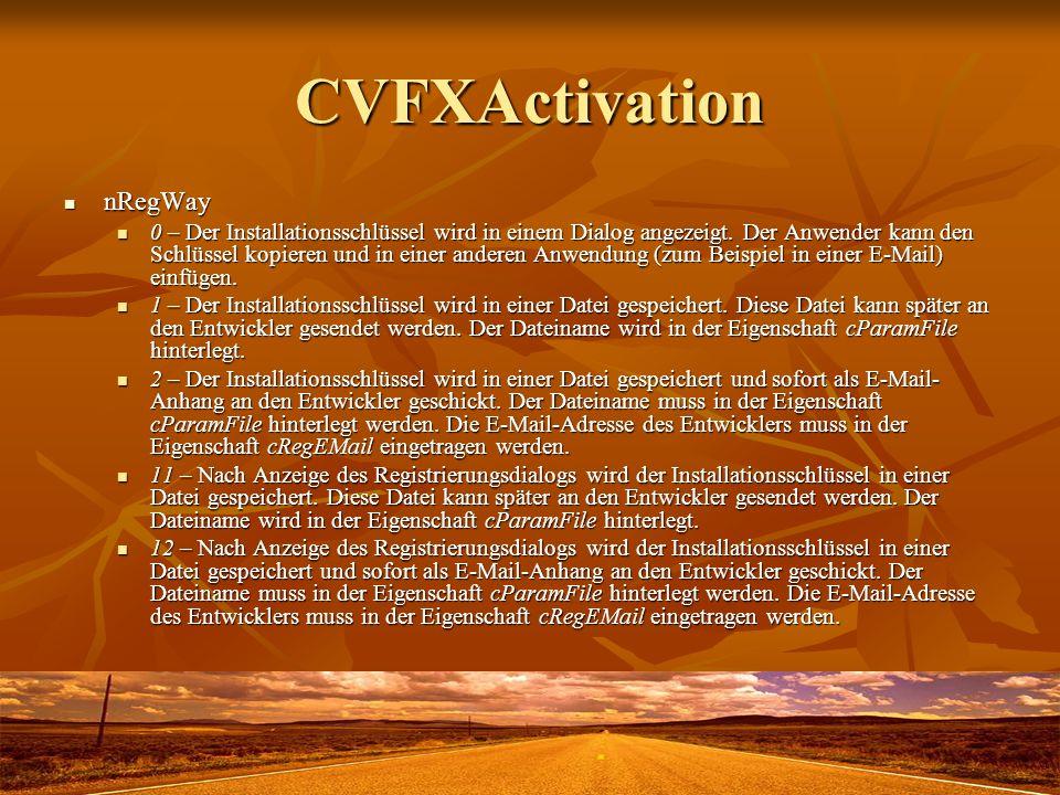 CVFXActivation nRegWay nRegWay 0 – Der Installationsschlüssel wird in einem Dialog angezeigt. Der Anwender kann den Schlüssel kopieren und in einer an