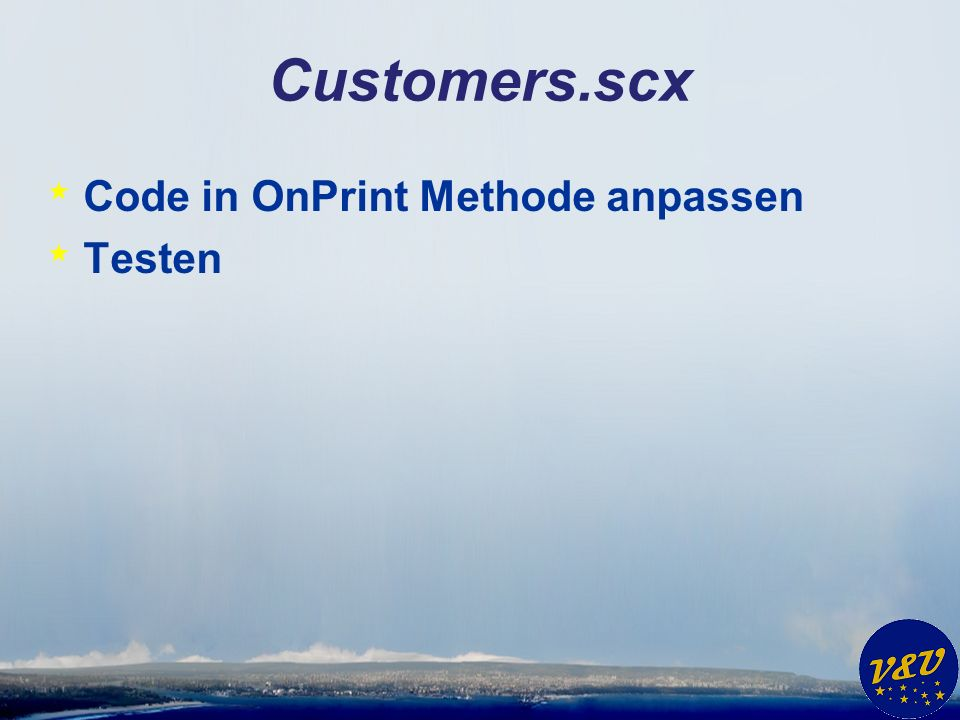 Customers.scx * Code in OnPrint Methode anpassen * Testen