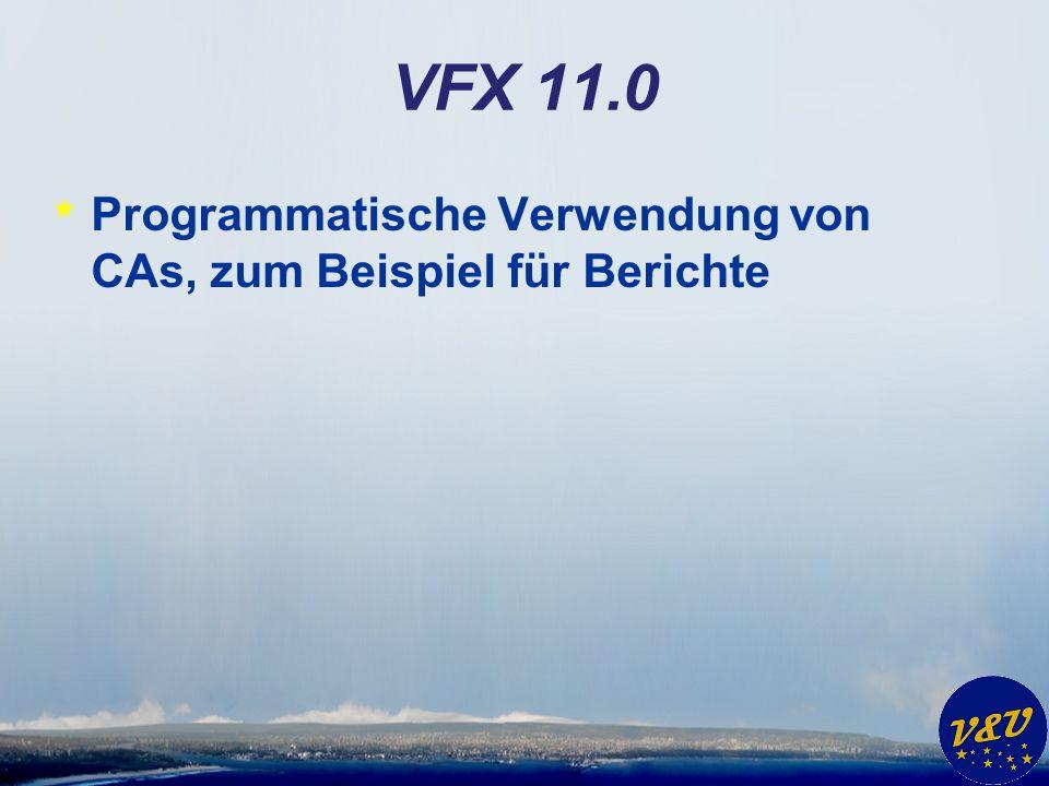 VFX 11.0 * Programmatische Verwendung von CAs, zum Beispiel für Berichte