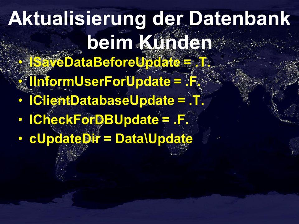 Aktualisierung der Datenbank beim Kunden lSaveDataBeforeUpdate =.T. lInformUserForUpdate =.F. lClientDatabaseUpdate =.T. lCheckForDBUpdate =.F. cUpdat