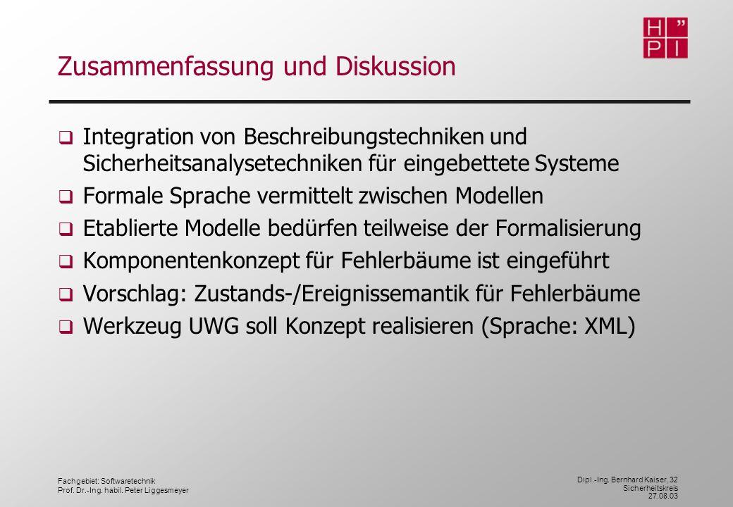 Fachgebiet: Softwaretechnik Prof. Dr.-Ing. habil. Peter Liggesmeyer Dipl.-Ing. Bernhard Kaiser, 32 Sicherheitskreis 27.08.03 Zusammenfassung und Disku