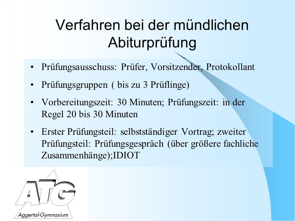 Verfahren bei der mündlichen Abiturprüfung Prüfungsausschuss: Prüfer, Vorsitzender, Protokollant Prüfungsgruppen ( bis zu 3 Prüflinge) Vorbereitungsze