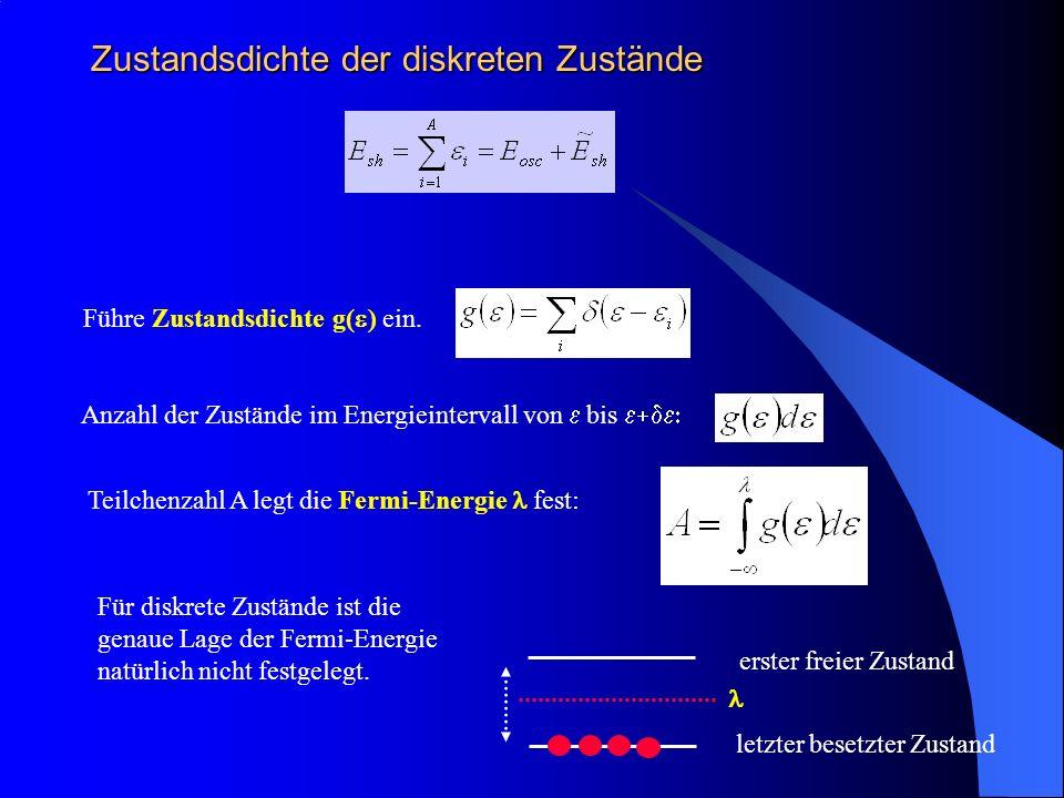 Zustandsdichte der diskreten Zustände Führe Zustandsdichte g( ) ein.