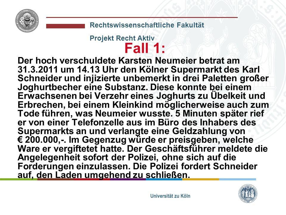 Rechtswissenschaftliche Fakultät Projekt Recht Aktiv Universit ä t zu K ö ln 6 Was könnte Herr Schneider wollen.