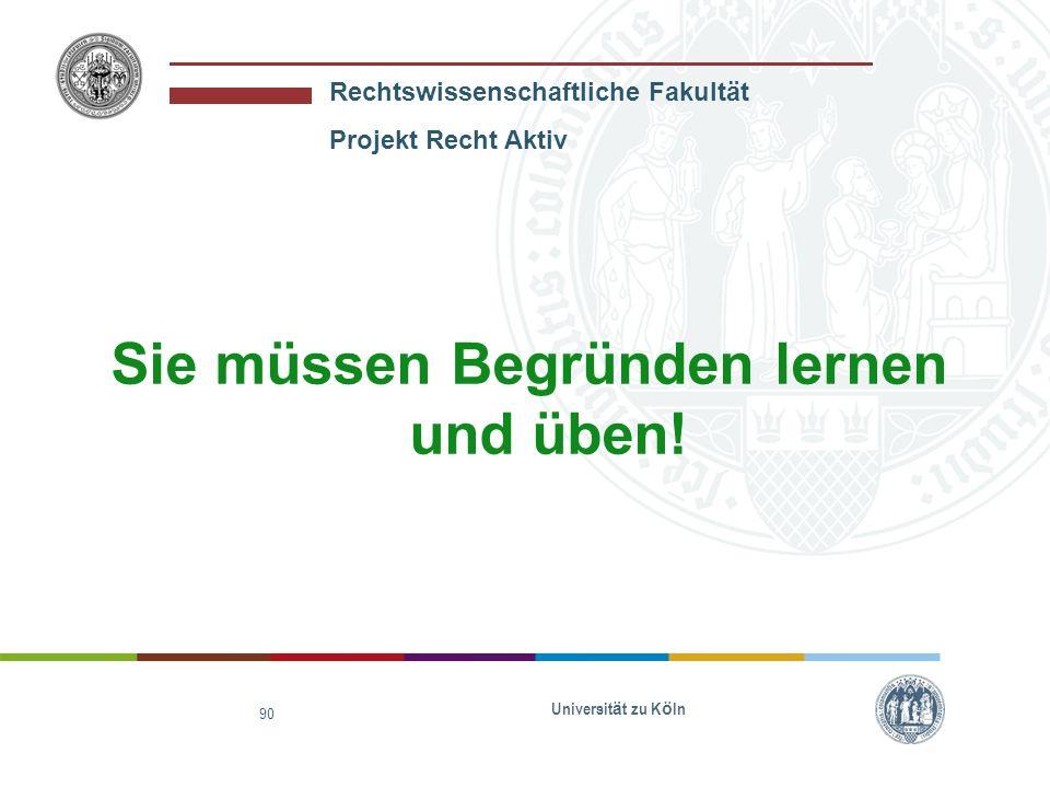 Rechtswissenschaftliche Fakultät Projekt Recht Aktiv Universit ä t zu K ö ln 91 1.