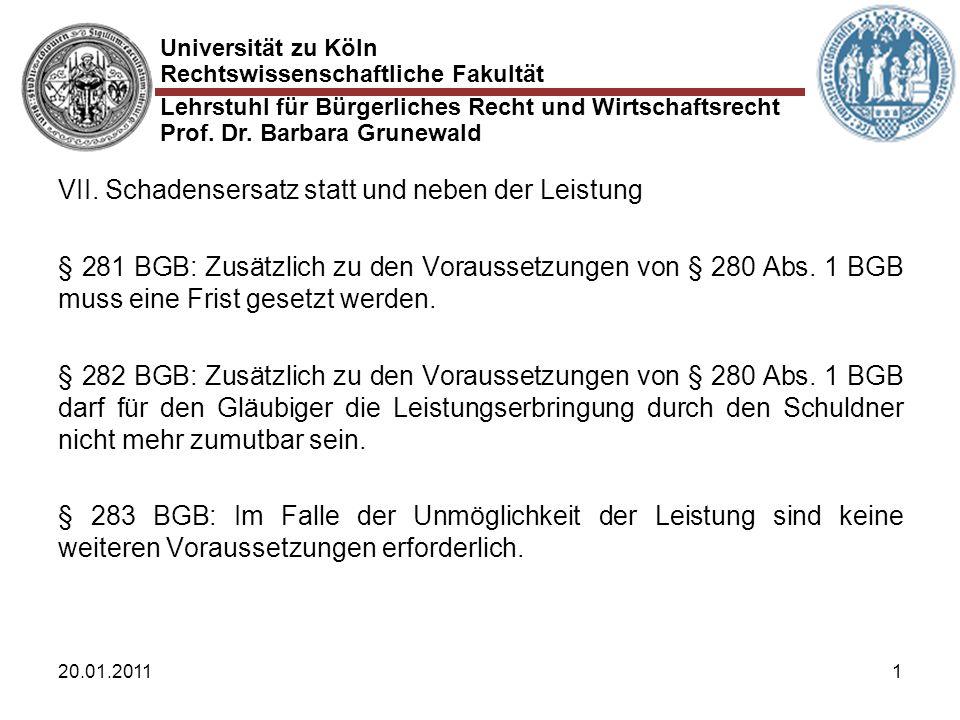 Universität zu Köln Rechtswissenschaftliche Fakultät Lehrstuhl für Bürgerliches Recht und Wirtschaftsrecht Prof. Dr. Barbara Grunewald 20.01.20111 VII