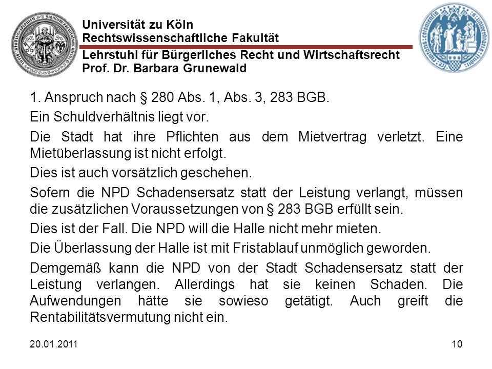 Universität zu Köln Rechtswissenschaftliche Fakultät Lehrstuhl für Bürgerliches Recht und Wirtschaftsrecht Prof. Dr. Barbara Grunewald 20.01.201110 1.