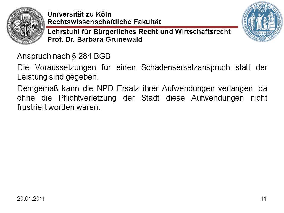 Universität zu Köln Rechtswissenschaftliche Fakultät Lehrstuhl für Bürgerliches Recht und Wirtschaftsrecht Prof. Dr. Barbara Grunewald 20.01.201111 An