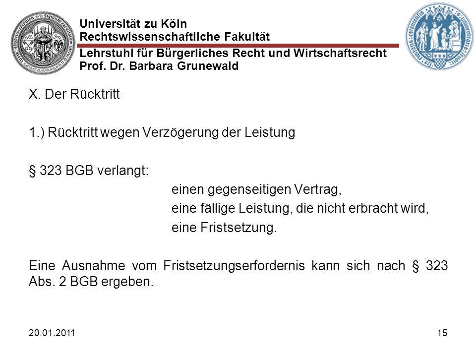 Universität zu Köln Rechtswissenschaftliche Fakultät Lehrstuhl für Bürgerliches Recht und Wirtschaftsrecht Prof. Dr. Barbara Grunewald 20.01.201115 X.