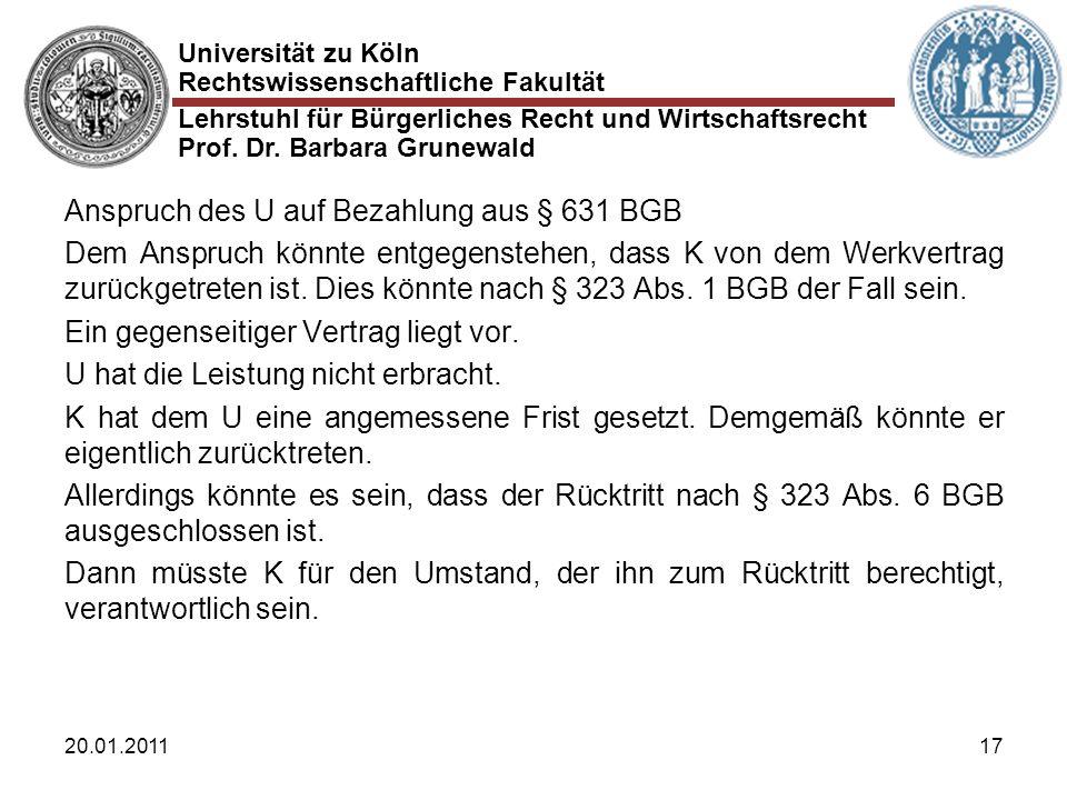 Universität zu Köln Rechtswissenschaftliche Fakultät Lehrstuhl für Bürgerliches Recht und Wirtschaftsrecht Prof. Dr. Barbara Grunewald 20.01.201117 An