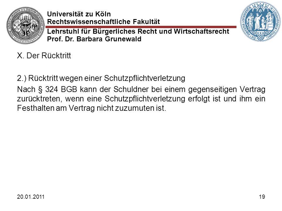 Universität zu Köln Rechtswissenschaftliche Fakultät Lehrstuhl für Bürgerliches Recht und Wirtschaftsrecht Prof. Dr. Barbara Grunewald 20.01.201119 X.