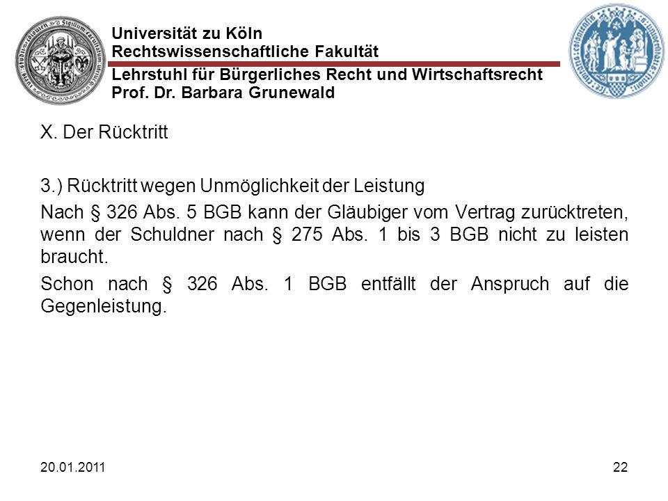Universität zu Köln Rechtswissenschaftliche Fakultät Lehrstuhl für Bürgerliches Recht und Wirtschaftsrecht Prof. Dr. Barbara Grunewald 20.01.201122 X.