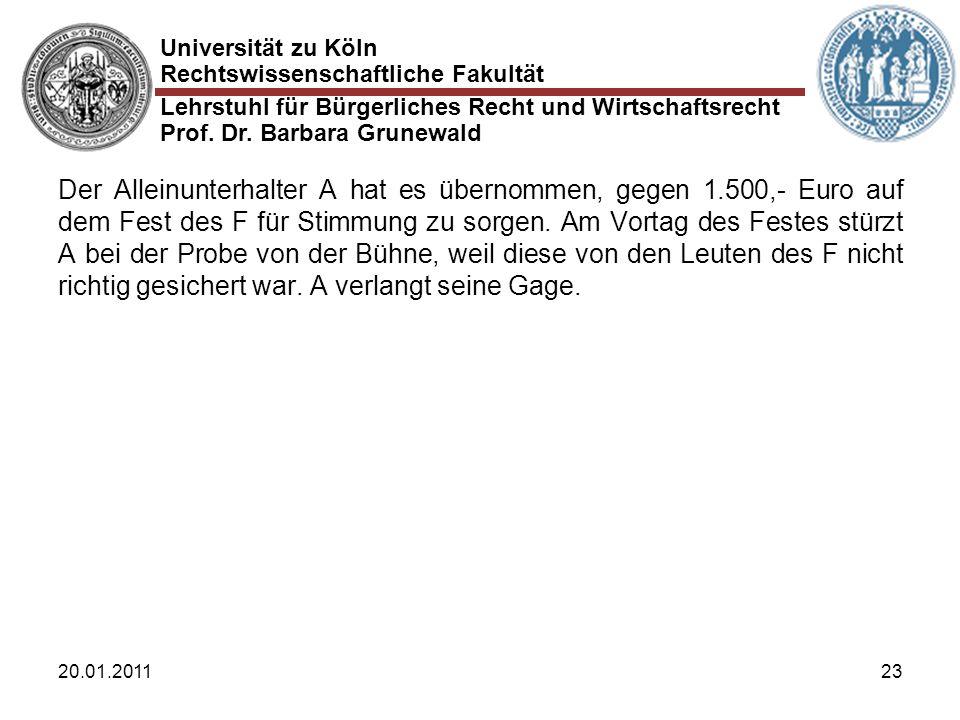 Universität zu Köln Rechtswissenschaftliche Fakultät Lehrstuhl für Bürgerliches Recht und Wirtschaftsrecht Prof. Dr. Barbara Grunewald 20.01.201123 De