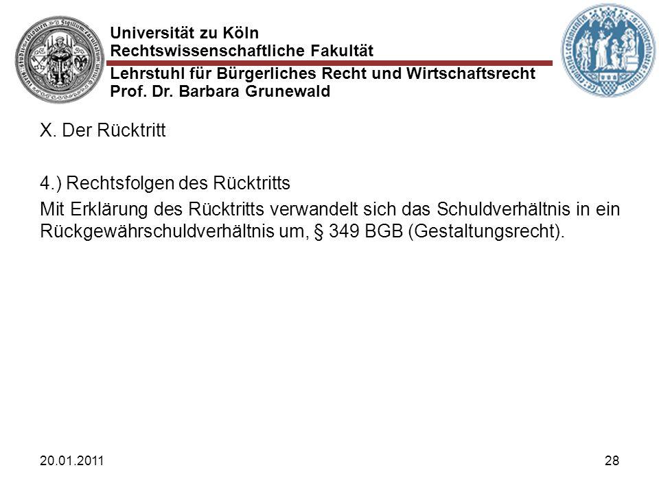 Universität zu Köln Rechtswissenschaftliche Fakultät Lehrstuhl für Bürgerliches Recht und Wirtschaftsrecht Prof. Dr. Barbara Grunewald 20.01.201128 X.
