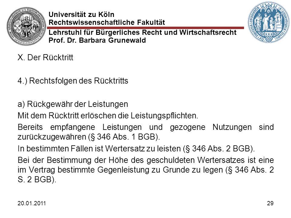 Universität zu Köln Rechtswissenschaftliche Fakultät Lehrstuhl für Bürgerliches Recht und Wirtschaftsrecht Prof. Dr. Barbara Grunewald 20.01.201129 X.