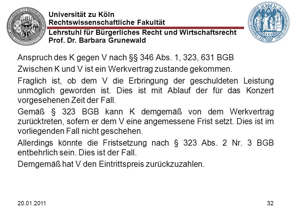 Universität zu Köln Rechtswissenschaftliche Fakultät Lehrstuhl für Bürgerliches Recht und Wirtschaftsrecht Prof. Dr. Barbara Grunewald 20.01.201132 An