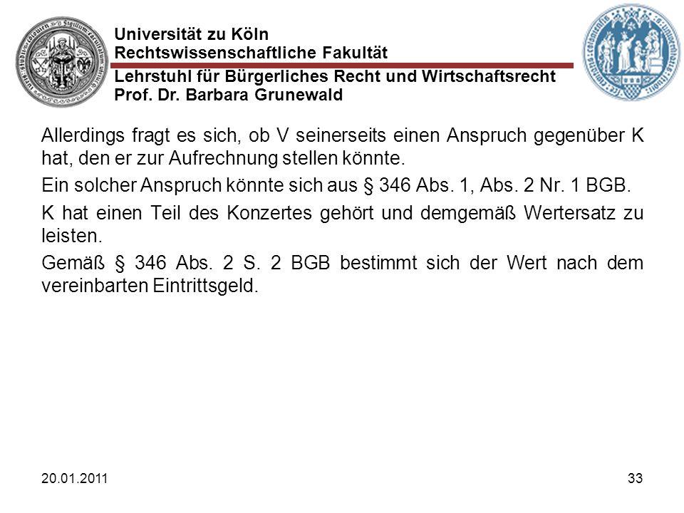 Universität zu Köln Rechtswissenschaftliche Fakultät Lehrstuhl für Bürgerliches Recht und Wirtschaftsrecht Prof. Dr. Barbara Grunewald 20.01.201133 Al