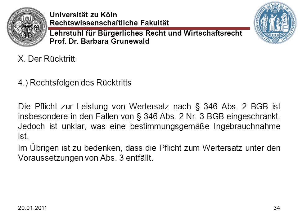 Universität zu Köln Rechtswissenschaftliche Fakultät Lehrstuhl für Bürgerliches Recht und Wirtschaftsrecht Prof. Dr. Barbara Grunewald 20.01.201134 X.