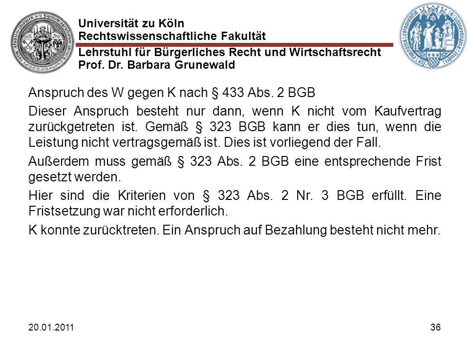 Universität zu Köln Rechtswissenschaftliche Fakultät Lehrstuhl für Bürgerliches Recht und Wirtschaftsrecht Prof. Dr. Barbara Grunewald 20.01.201136 An