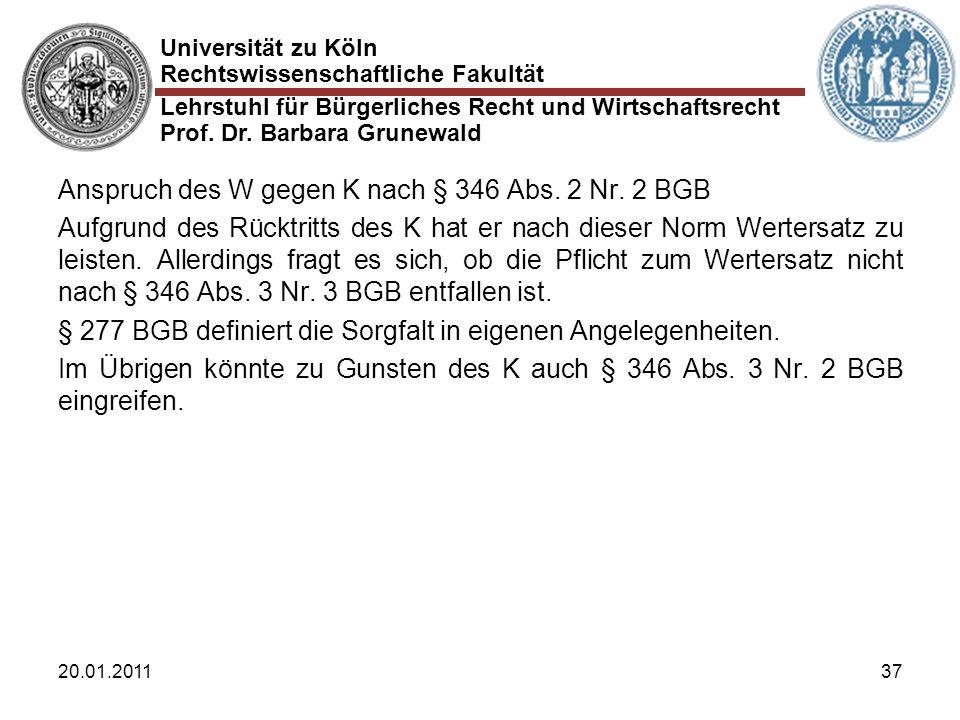 Universität zu Köln Rechtswissenschaftliche Fakultät Lehrstuhl für Bürgerliches Recht und Wirtschaftsrecht Prof. Dr. Barbara Grunewald 20.01.201137 An