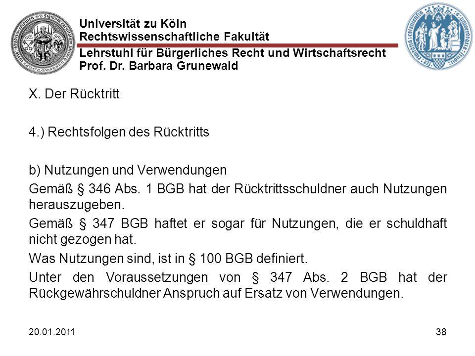 Universität zu Köln Rechtswissenschaftliche Fakultät Lehrstuhl für Bürgerliches Recht und Wirtschaftsrecht Prof. Dr. Barbara Grunewald 20.01.201138 X.