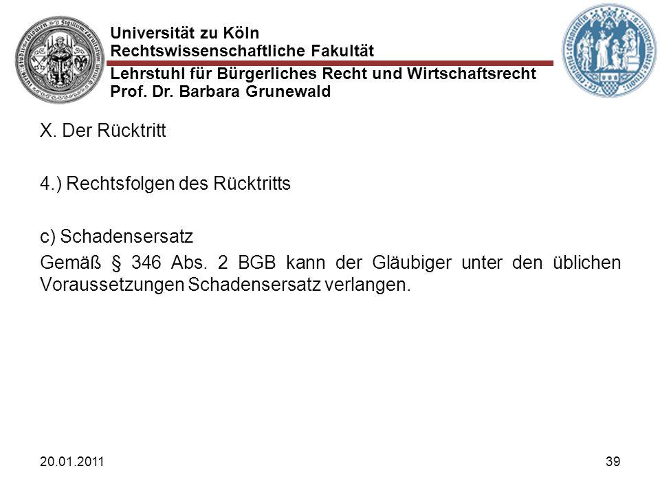 Universität zu Köln Rechtswissenschaftliche Fakultät Lehrstuhl für Bürgerliches Recht und Wirtschaftsrecht Prof. Dr. Barbara Grunewald 20.01.201139 X.