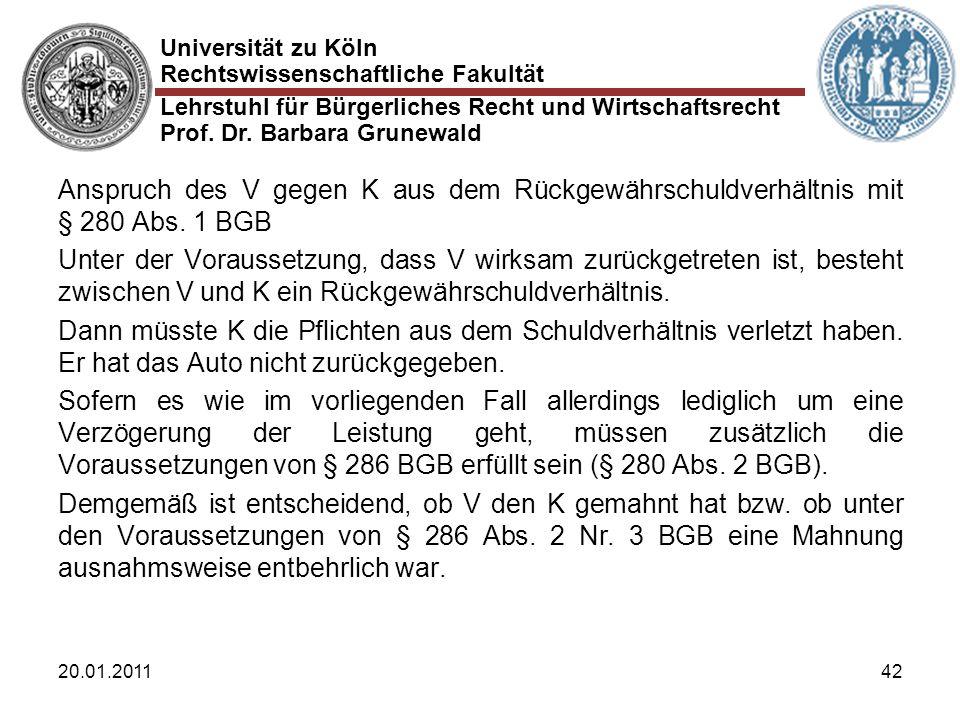 Universität zu Köln Rechtswissenschaftliche Fakultät Lehrstuhl für Bürgerliches Recht und Wirtschaftsrecht Prof. Dr. Barbara Grunewald 20.01.201142 An
