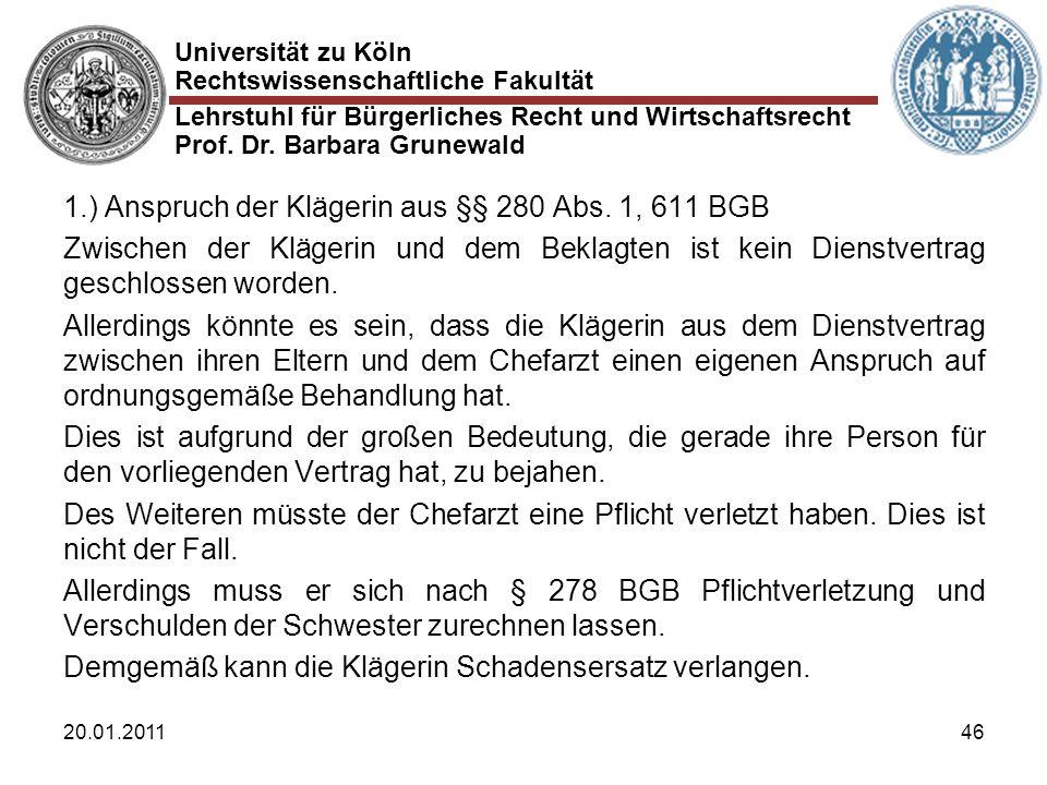 Universität zu Köln Rechtswissenschaftliche Fakultät Lehrstuhl für Bürgerliches Recht und Wirtschaftsrecht Prof. Dr. Barbara Grunewald 20.01.201146 1.