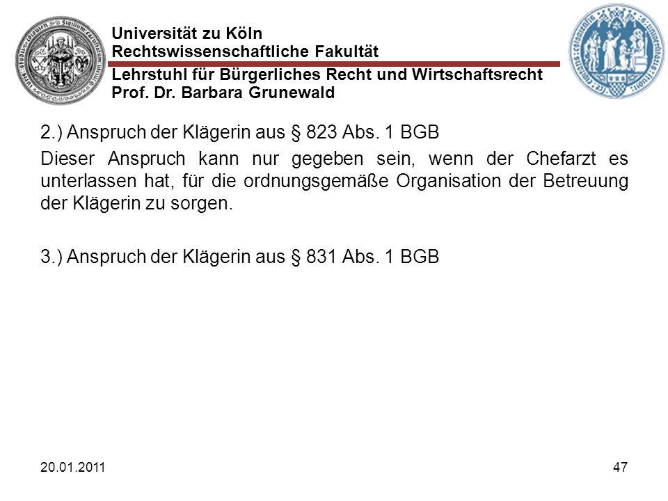 Universität zu Köln Rechtswissenschaftliche Fakultät Lehrstuhl für Bürgerliches Recht und Wirtschaftsrecht Prof. Dr. Barbara Grunewald 20.01.201147 2.