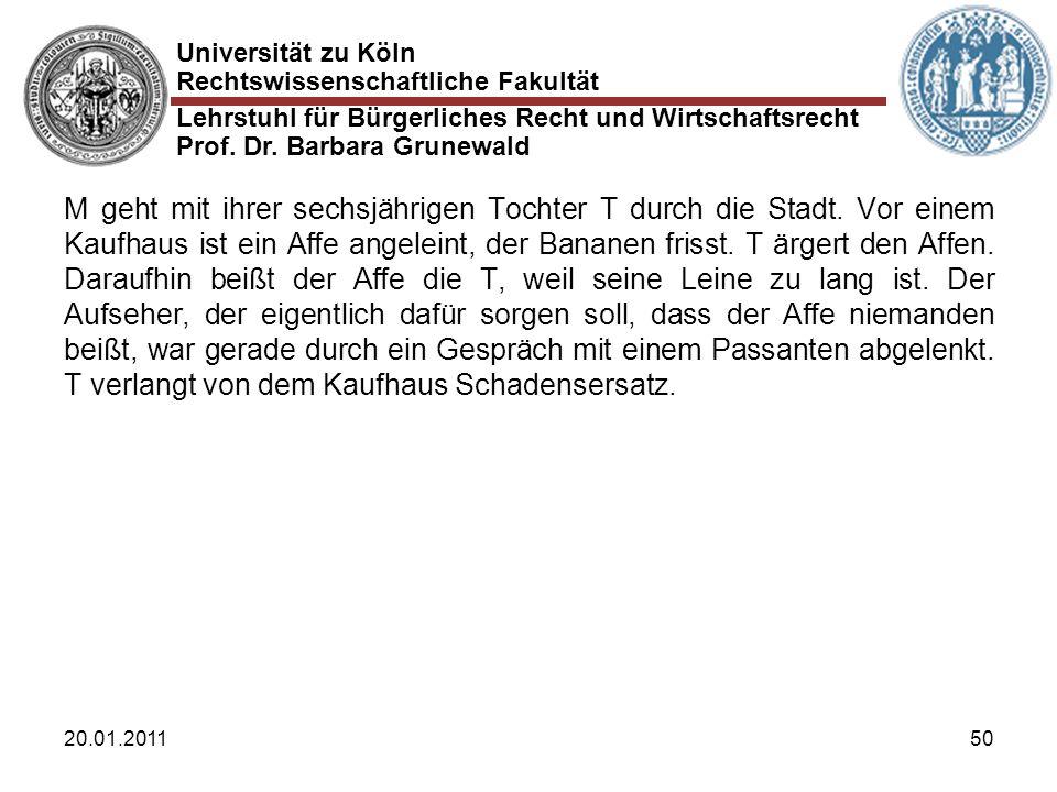 Universität zu Köln Rechtswissenschaftliche Fakultät Lehrstuhl für Bürgerliches Recht und Wirtschaftsrecht Prof. Dr. Barbara Grunewald 20.01.201150 M