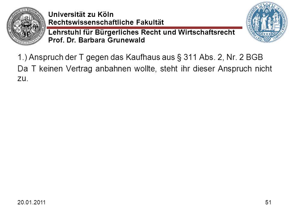 Universität zu Köln Rechtswissenschaftliche Fakultät Lehrstuhl für Bürgerliches Recht und Wirtschaftsrecht Prof. Dr. Barbara Grunewald 20.01.201151 1.