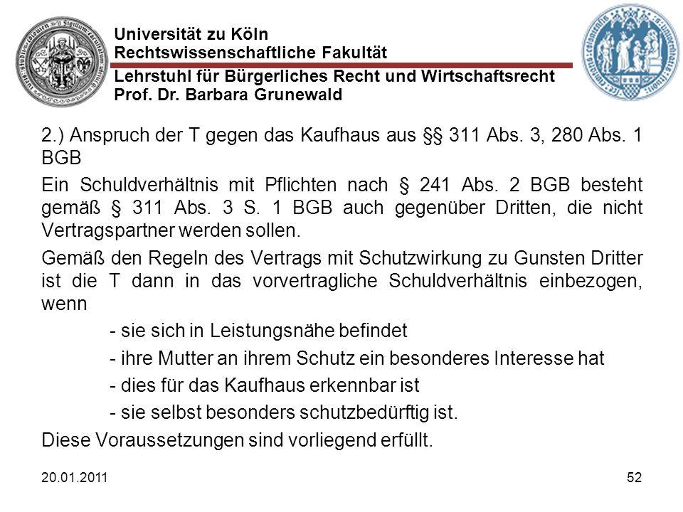 Universität zu Köln Rechtswissenschaftliche Fakultät Lehrstuhl für Bürgerliches Recht und Wirtschaftsrecht Prof. Dr. Barbara Grunewald 20.01.201152 2.
