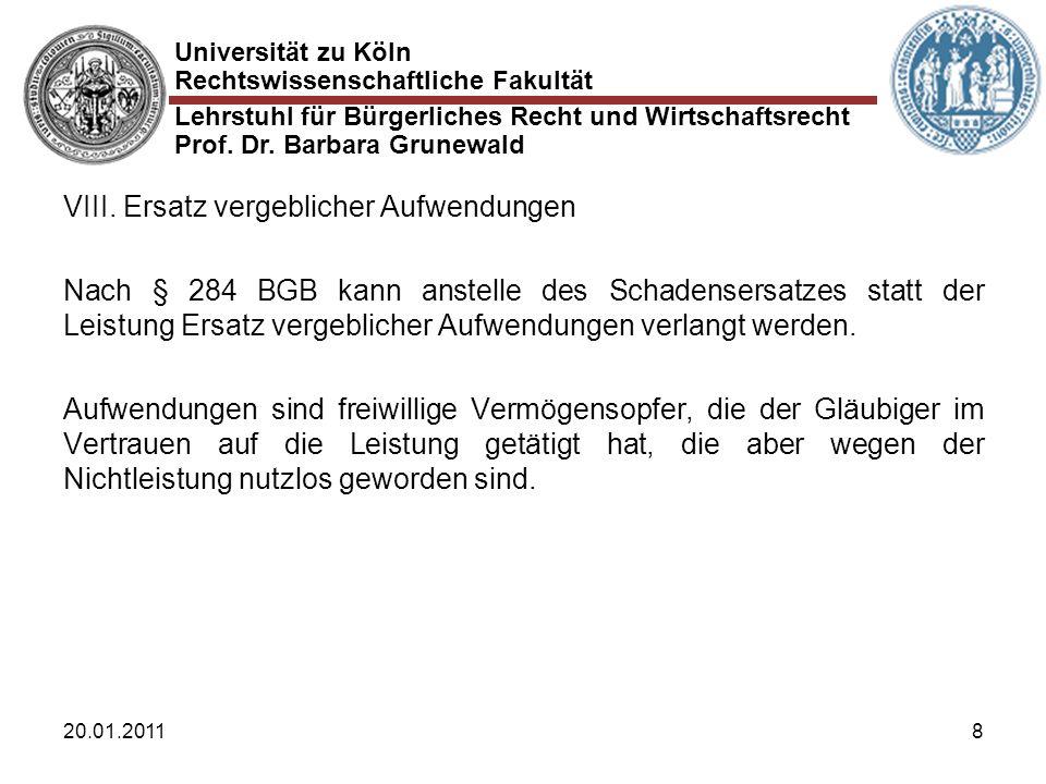 Universität zu Köln Rechtswissenschaftliche Fakultät Lehrstuhl für Bürgerliches Recht und Wirtschaftsrecht Prof. Dr. Barbara Grunewald 20.01.20118 VII