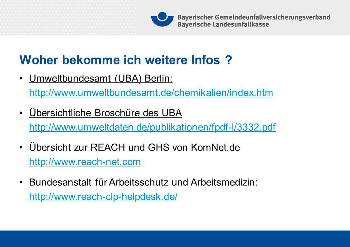 Woher bekomme ich weitere Infos ? Umweltbundesamt (UBA) Berlin: http://www.umweltbundesamt.de/chemikalien/index.htm http://www.umweltbundesamt.de/chem
