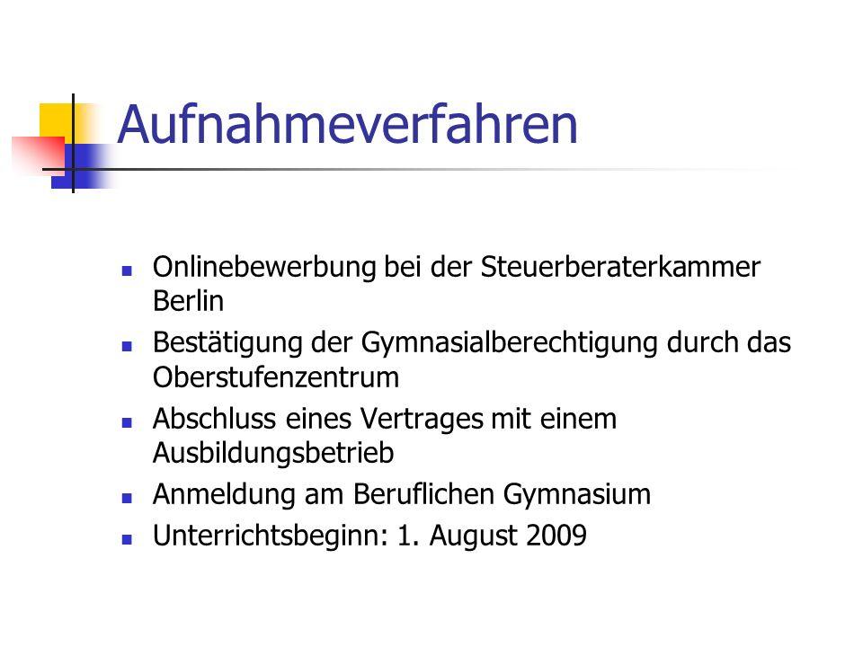 Aufnahmeverfahren Onlinebewerbung bei der Steuerberaterkammer Berlin Bestätigung der Gymnasialberechtigung durch das Oberstufenzentrum Abschluss eines
